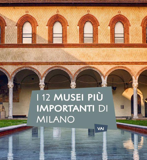 Musei più importanti di Milano