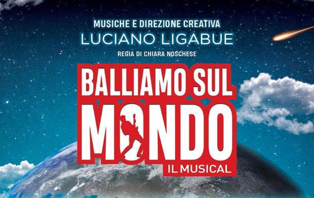 Balliamo sul Mondo, il Musical a Milano: date e biglietti 2019