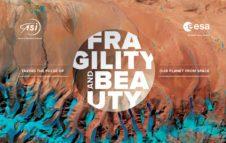 """""""Fragility and Beauty"""": a Milano la mostra sulla Terra vista dalla Spazio"""