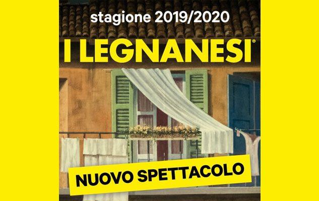 I Legnanesi Calendario 2020.I Legnanesi A Milano Nel 2020 Con Non Ci Resta Che Ridere
