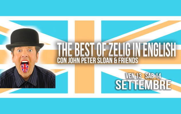 "John Peter Sloan a Milano in ""The best of Zelig in English"""