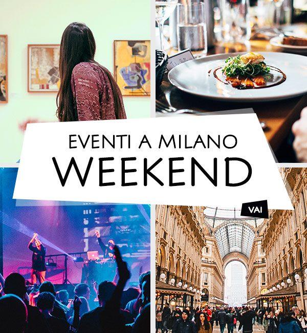 Eventi a Milano: Weekend